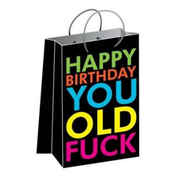 Happy Birthday You Old F*ck Gift Bag